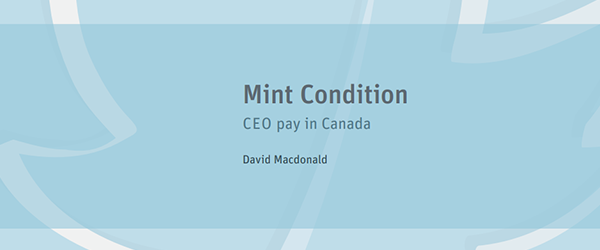 Mint Condition: CEO Pay in Canada