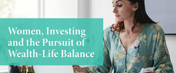 Women, Investing and the Pursuit of Wealth-Life Balance