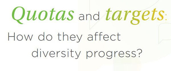 Policy Report: Quotas & Targets: How do they affect diversity progress?