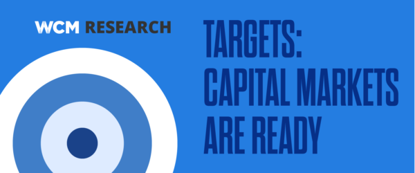 WCM Research | Targets: Capital Markets Are Ready
