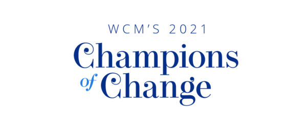 Announcing the 2021 WCM Champions of Change