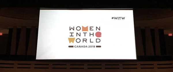 Recap: Women in the World Canada 2018 Summit