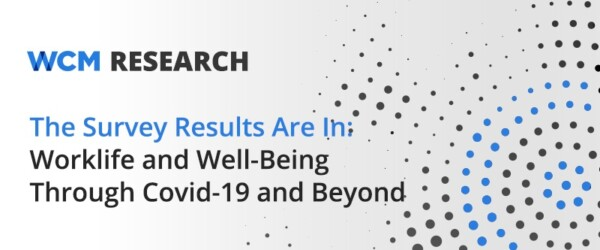 The Survey Results Are In: Work and Well-being Through COVID-19 and Beyond