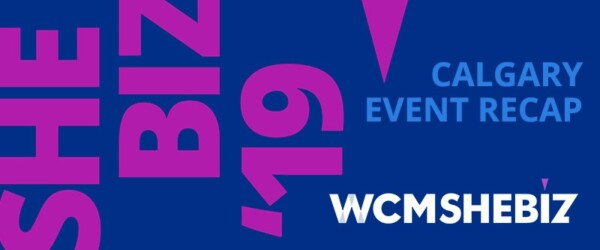WCM SheBiz Calgary 2019: An impactful conference, educating young women on Business and STEM disciplines