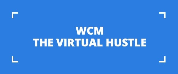 WCM | The Virtual Hustle