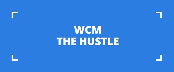 WCM | The Hustle